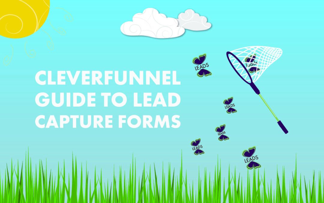 The CleverFunnel Guide to Lead Capture Forms