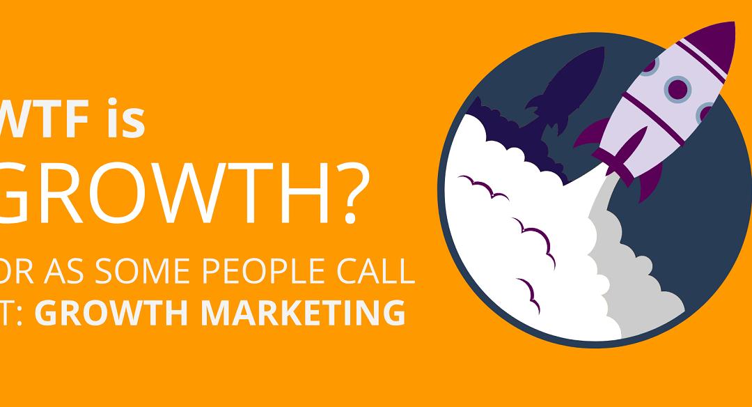Slideshow: WTF is Growth Marketing?